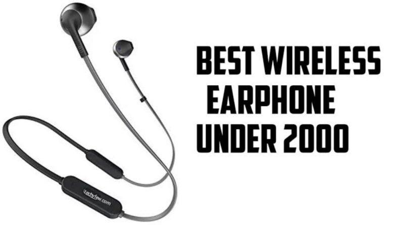 list of top 5 Best Wireless Earphones Under 2000 in India 2019 : Review