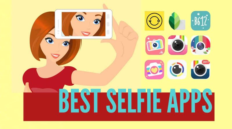 Top 5 Best Selfie Camera Apps for Android and iPhone
