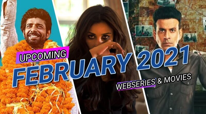 top upcoming web series in february 2021 movies
